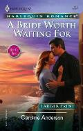 Harlequin Romance Large Print #723: A Bride Worth Waiting for