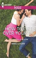 Harlequin Kiss #03: How to Get Over Your Ex