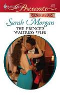 The Prince's Waitress Wife (Harlequin Larger Print Presents) Sarah Morgan