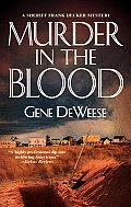 Murder In The Blood (Sheriff Frank Decker Mysteries) by Gene Deweese