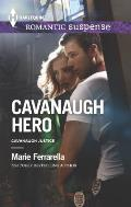 Harlequin Romantic Suspense #1788: Cavanaugh Hero