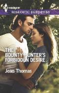 Harlequin Romantic Suspense #1842: The Bounty Hunter's Forbidden Desire