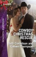Harlequin Romantic Suspense #1872: Cowboy Christmas Rescue: Rescuing the Witness\Rescuing the Bride