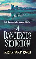 Harlequin Historical #668: A Dangerous Seduction