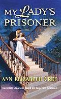 Harlequin Historical #680: My Lady's Prisoner