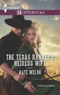 Harlequin Historical #1163: The Texas Ranger's Heiress Wife