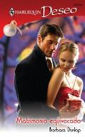 Harlequin Deseo #630: Matrimonio Equivocado = Wrong Marriage