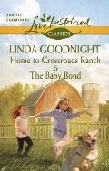 Home to Crossroads Ranch and the Baby Bond (Harlequin Themes)