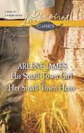His Small-Town Girl & Her Small-Town Hero (Love Inspired Classics)