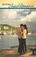 Harlequin Large Print Super Romance #1806: In This Town