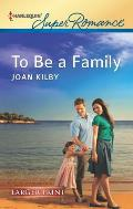 Harlequin Large Print Super Romance #1808: To Be a Family