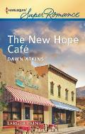 Harlequin Large Print Super Romance #1809: The New Hope Cafe