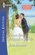 Harlequin Special Edition #2405: From Best Friend to Bride