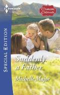 Harlequin Special Edition #2408: Suddenly a Father