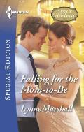 Harlequin Special Edition #2412: Falling for the Mom-To-Be