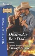 Harlequin Special Edition #2427: Destined to Be a Dad