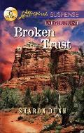 Broken Trust (Love Inspired Large Print Suspense)