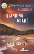 Standing Guard (Love Inspired Large Print Suspense)