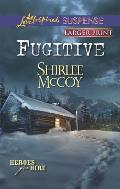 Fugitive (Love Inspired Large Print Suspense)