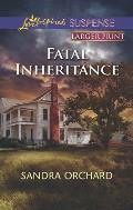 Fatal Inheritance (Love Inspired Large Print Suspense)