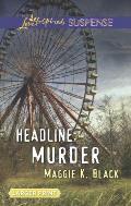 Headline: Murder (Love Inspired Large Print Suspense)