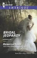 Harlequin Intrigue #1484: Bridal Jeopardy