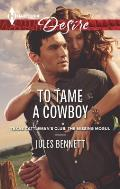 Harlequin Desire #2264: To Tame a Cowboy