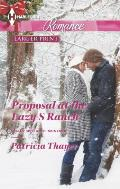 Harlequin Romance Large Print #4399: Proposal at the Lazy S Ranch