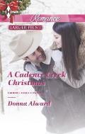 Harlequin Romance Large Print #4401: A Cadence Creek Christmas