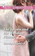 Harlequin Romance Large Print #4434: The Tycoon and the Wedding Planner