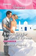 Harlequin Romance Large Print #4488: A Wedding for the Greek Tycoon