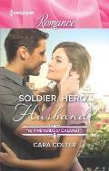 Harlequin Romance Large Print #4491: Soldier, Hero...Husband?