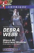 Harlequin Large Print Intrigue #1456: Would-Be Christmas Wedding