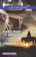 Harlequin Large Print Intrigue #1504: Hard Ride to Dry Gulch (Large Print)