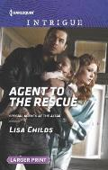 Harlequin Large Print Intrigue #1592: Agent to the Rescue