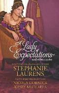 Lady of Expectations & Other Stories A Lady of Expectations The Secrets of a Courtesan How to Woo a Spinster