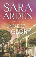 Unfaded Glory (Home to Glory)