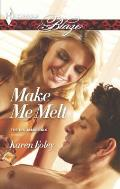 Harlequin Blaze #797: Make Me Melt