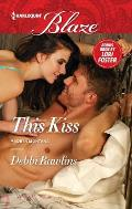 Harlequin Blaze #861: This Kiss