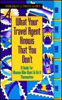 What Your Travel Agent Knows That You Don't