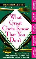 What Great Chefs Know That You Don't