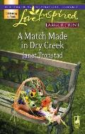 A Match Made in Dry Creek (Love Inspired Large Print)
