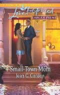 Small-Town Mom (Love Inspired Large Print)