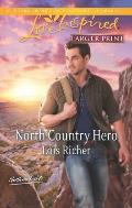 North Country Hero (Love Inspired Large Print)