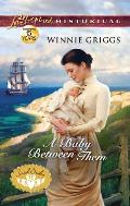 A Baby Between Them (Love Inspired Historical)