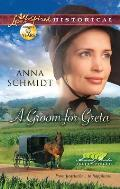 A Groom for Greta (Love Inspired Historical)