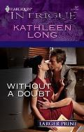 Harlequin Large Print Intrigue #941: Without a Doubt