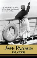 Safe Passage The Remarkable True Story of Two Sisters Who Rescued Jews from the Nazis