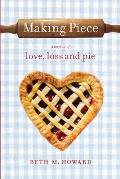 Making Piece A Memoir of Love Loss & Pie