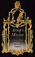 Aesop's Mirror: A Love Story